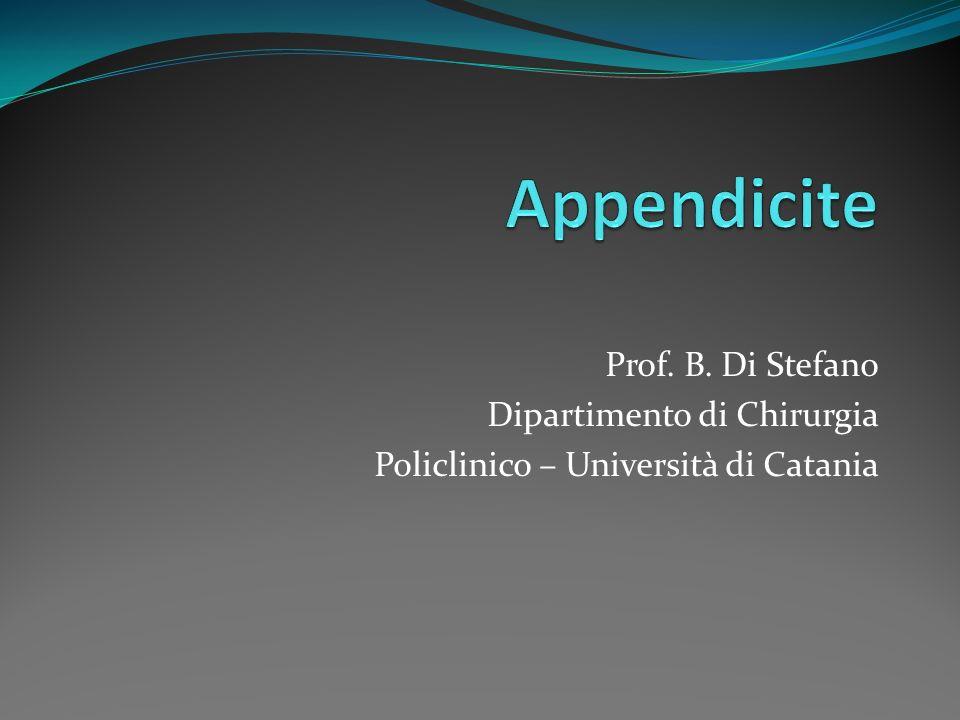 Prof. B. Di Stefano Dipartimento di Chirurgia Policlinico – Università di Catania
