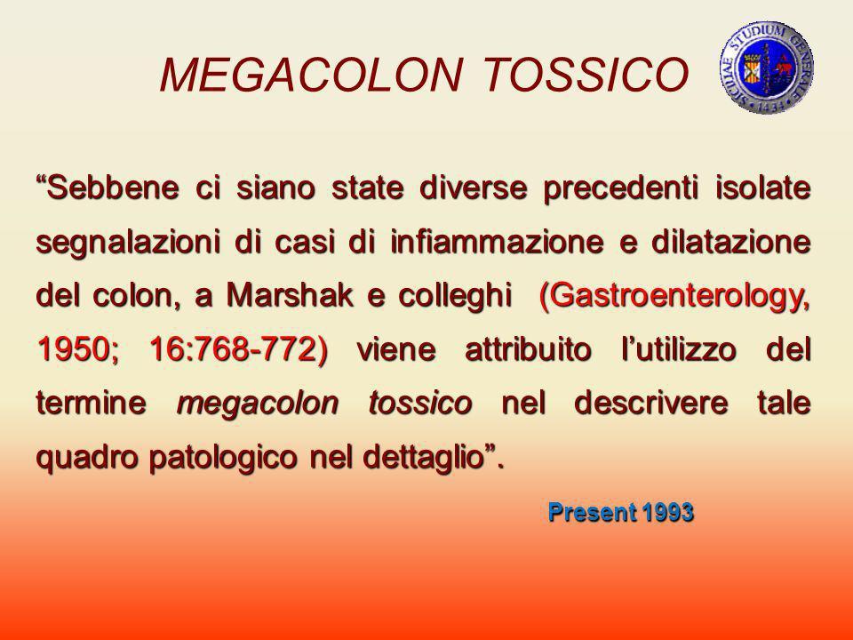 MEGACOLON TOSSICO Sebbene ci siano state diverse precedenti isolate segnalazioni di casi di infiammazione e dilatazione del colon, a Marshak e collegh