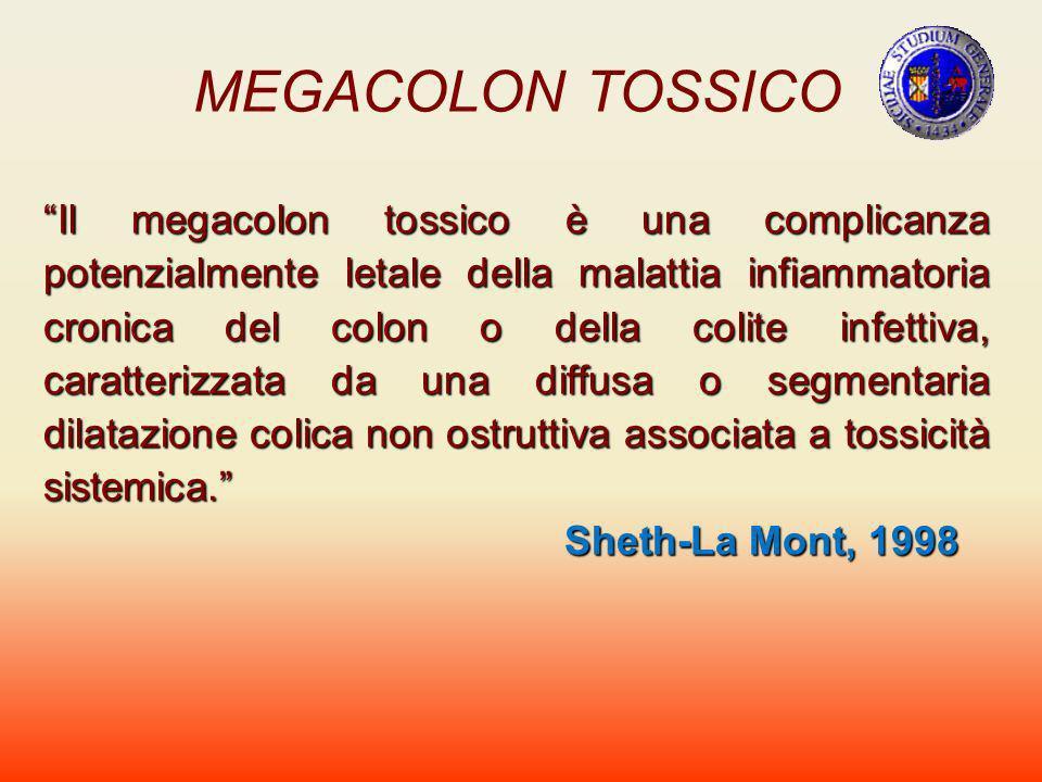 MEGACOLON TOSSICO Il megacolon tossico è una complicanza potenzialmente letale della malattia infiammatoria cronica del colon o della colite infettiva
