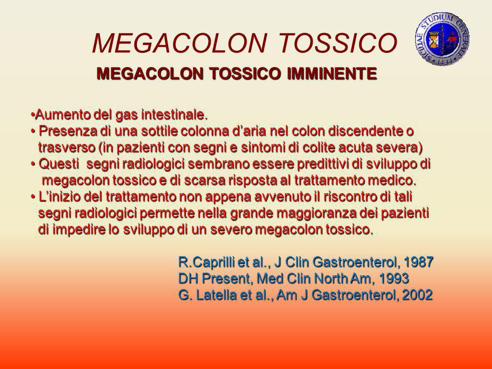 MEGACOLON TOSSICO MEGACOLON TOSSICO IMMINENTE Aumento del gas intestinale.Aumento del gas intestinale. Presenza di una sottile colonna daria nel colon