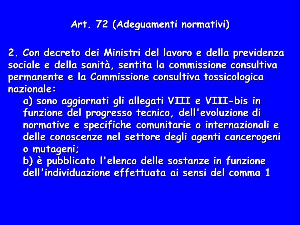 Art. 72 (Adeguamenti normativi) 2. Con decreto dei Ministri del lavoro e della previdenza sociale e della sanità, sentita la commissione consultiva pe