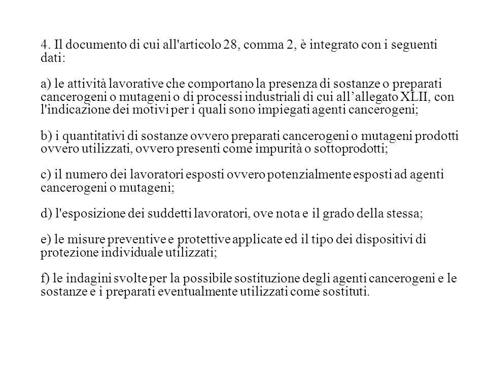 4. Il documento di cui all'articolo 28, comma 2, è integrato con i seguenti dati: a) le attività lavorative che comportano la presenza di sostanze o p