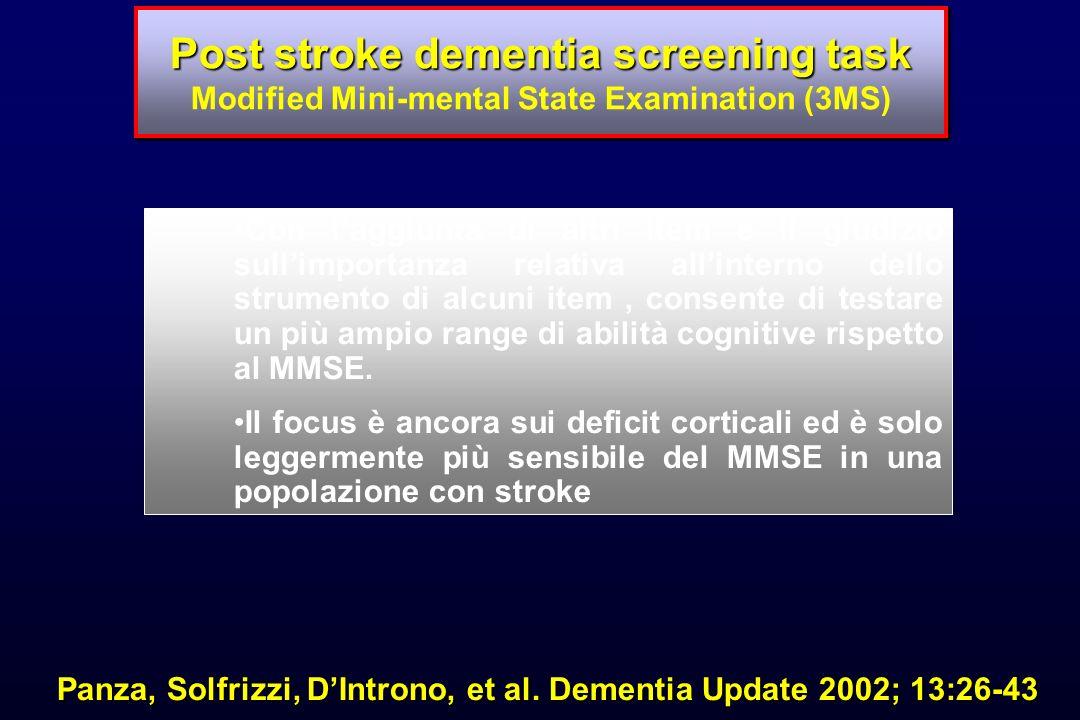 Post stroke dementia screening task Post stroke dementia screening task Modified Mini-mental State Examination (3MS) Con laggiunta di altri item e il