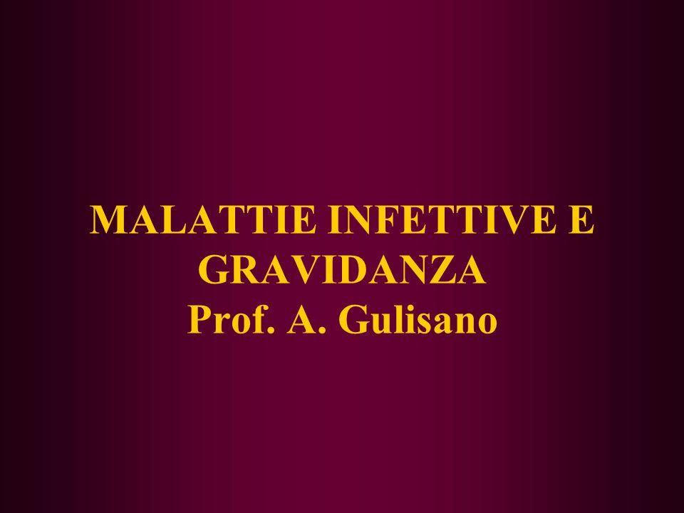 MALATTIE INFETTIVE E GRAVIDANZA Prof. A. Gulisano