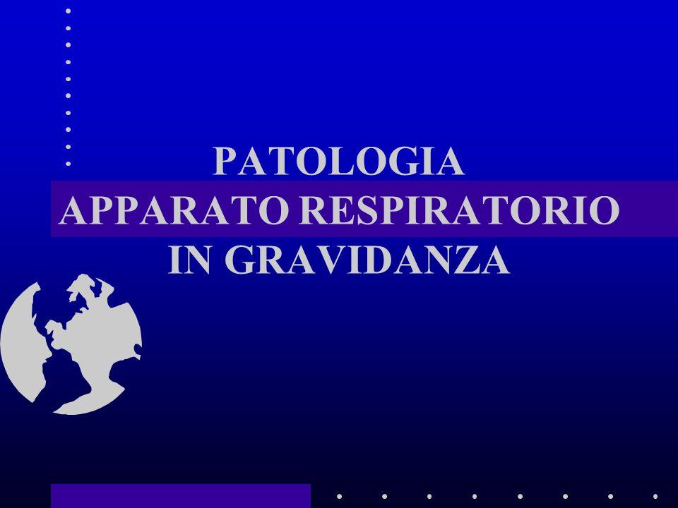 PATOLOGIA APPARATO RESPIRATORIO IN GRAVIDANZA
