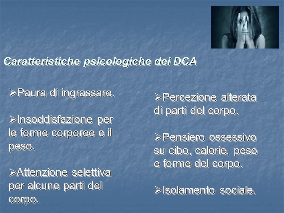 Caratteristiche psicologiche dei DCA Caratteristiche psicologiche dei DCA Caratteristiche psicologiche dei DCA Caratteristiche psicologiche dei DCA Pa