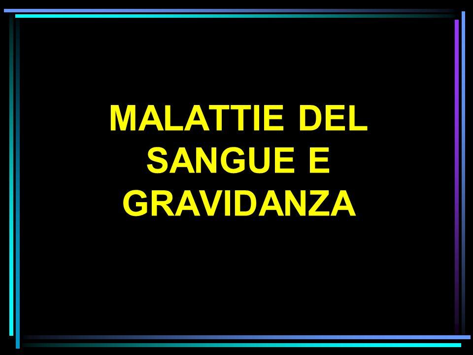 MALATTIE DEL SANGUE E GRAVIDANZA