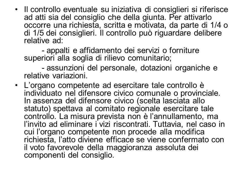 Il controllo eventuale su iniziativa di consiglieri si riferisce ad atti sia del consiglio che della giunta.
