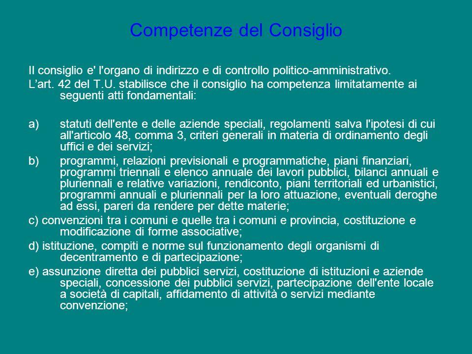 Il consiglio e' l'organo di indirizzo e di controllo politico-amministrativo. Lart. 42 del T.U. stabilisce che il consiglio ha competenza limitatament