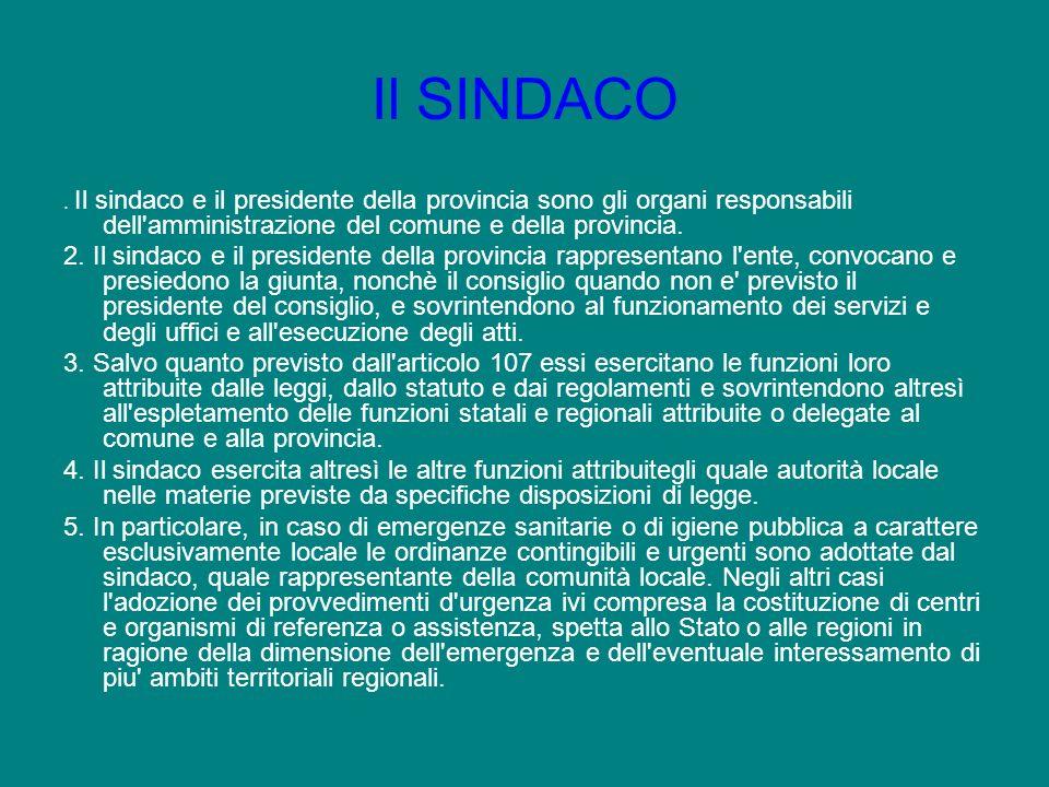Il SINDACO. Il sindaco e il presidente della provincia sono gli organi responsabili dell'amministrazione del comune e della provincia. 2. Il sindaco e