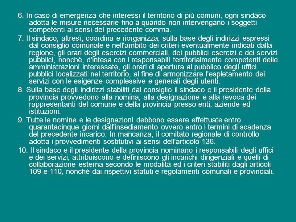 6. In caso di emergenza che interessi il territorio di più comuni, ogni sindaco adotta le misure necessarie fino a quando non intervengano i soggetti