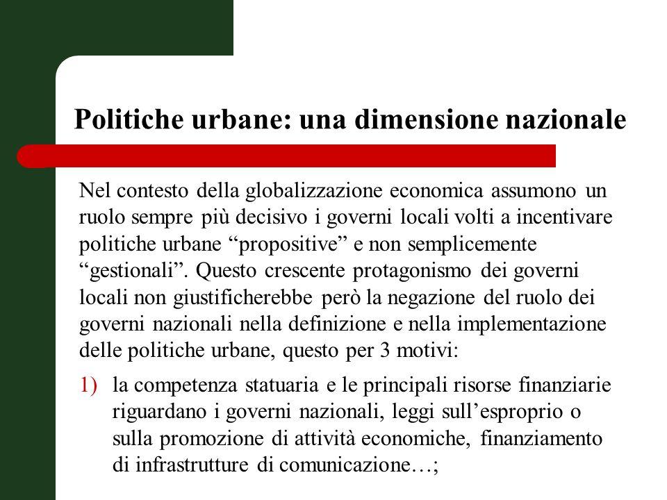 Nel contesto della globalizzazione economica assumono un ruolo sempre più decisivo i governi locali volti a incentivare politiche urbane propositive e non semplicemente gestionali.