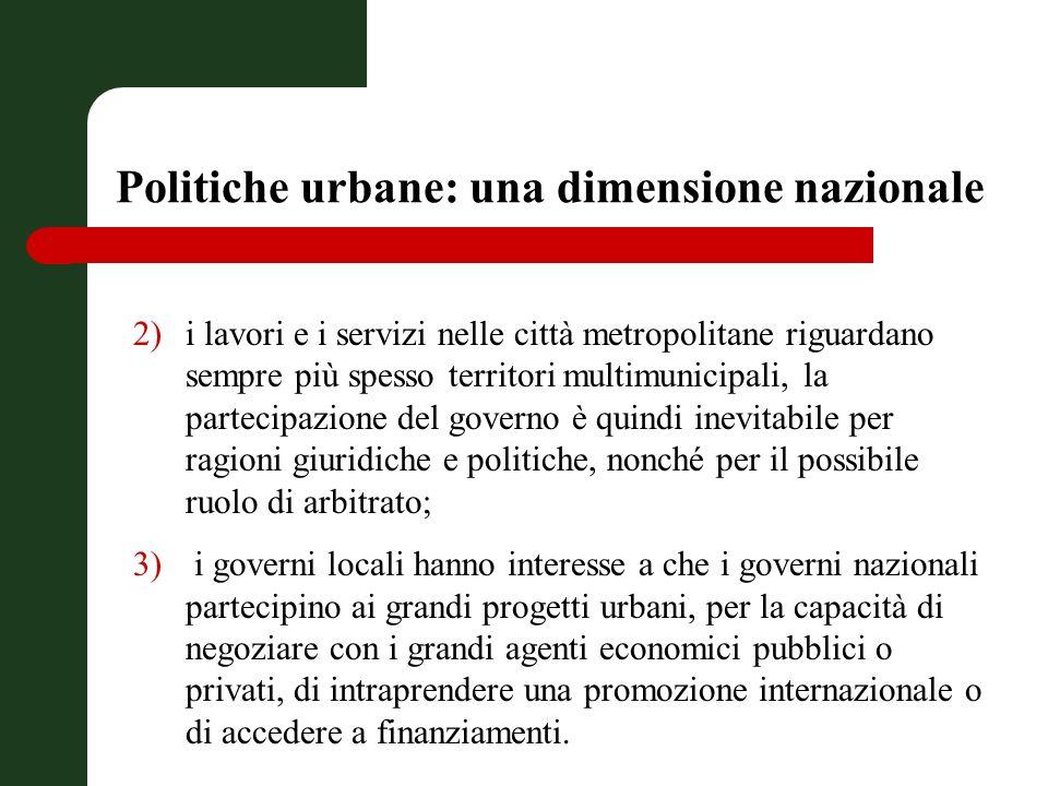 Il ruolo dei governi nazionali nelle politiche urbane tende a mutare natura formale.