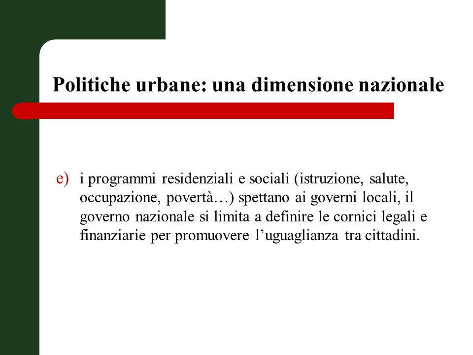 Politiche urbane e base economica Lambiente naturale in cui ha luogo oggi lattività economica è quello urbano-regionale o quello della città metropolitana.