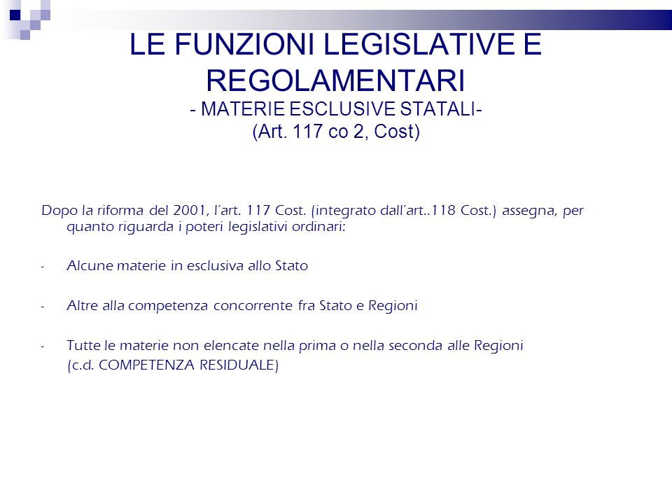 LE FUNZIONI LEGISLATIVE E REGOLAMENTARI - MATERIE ESCLUSIVE STATALI- (Art.