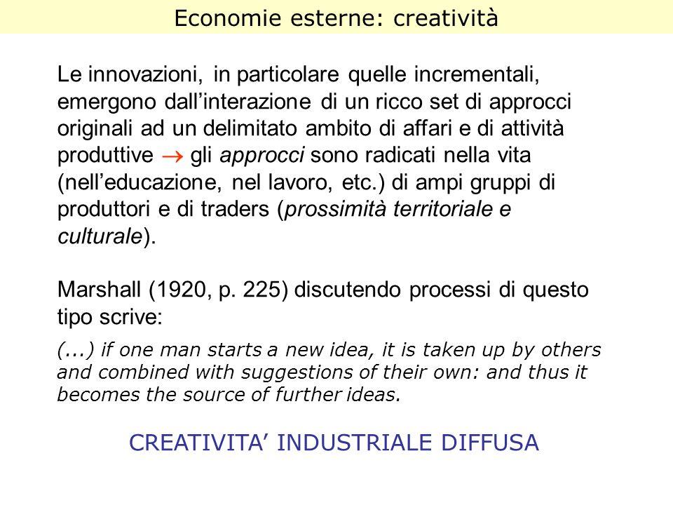 Le innovazioni, in particolare quelle incrementali, emergono dallinterazione di un ricco set di approcci originali ad un delimitato ambito di affari e