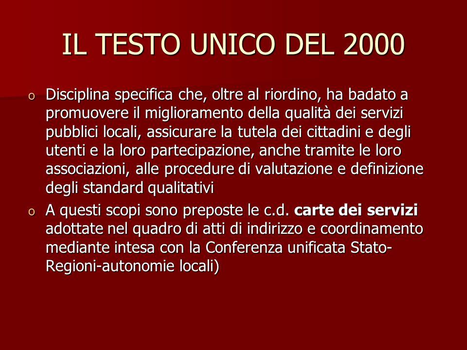 IL TESTO UNICO DEL 2000 o Disciplina specifica che, oltre al riordino, ha badato a promuovere il miglioramento della qualità dei servizi pubblici loca