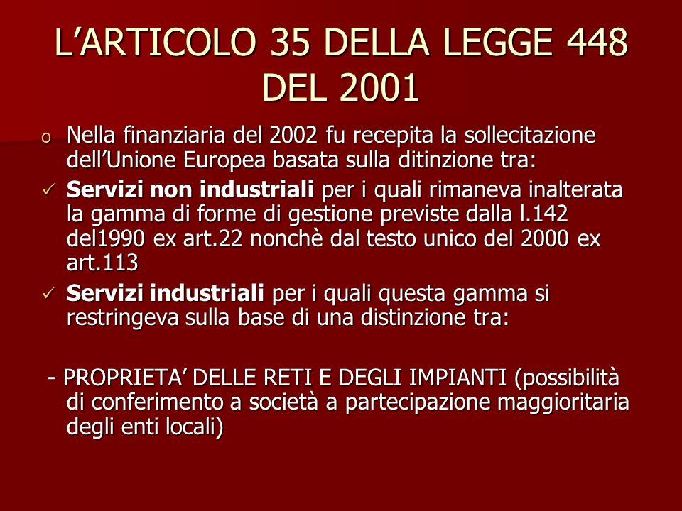 LARTICOLO 35 DELLA LEGGE 448 DEL 2001 o Nella finanziaria del 2002 fu recepita la sollecitazione dellUnione Europea basata sulla ditinzione tra: Servi