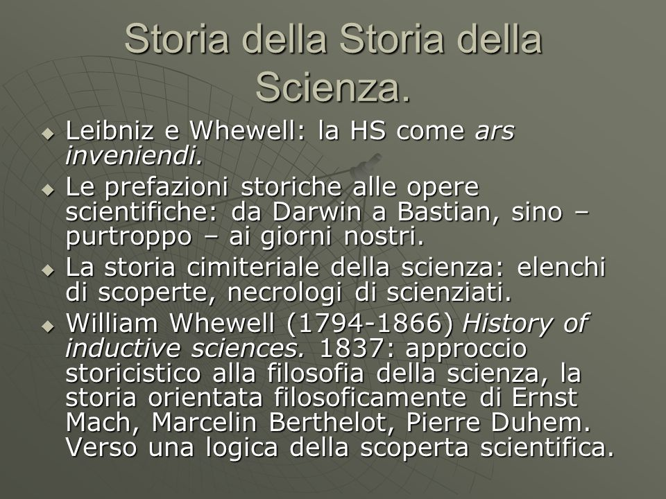Storia della Storia della Scienza. Leibniz e Whewell: la HS come ars inveniendi. Leibniz e Whewell: la HS come ars inveniendi. Le prefazioni storiche