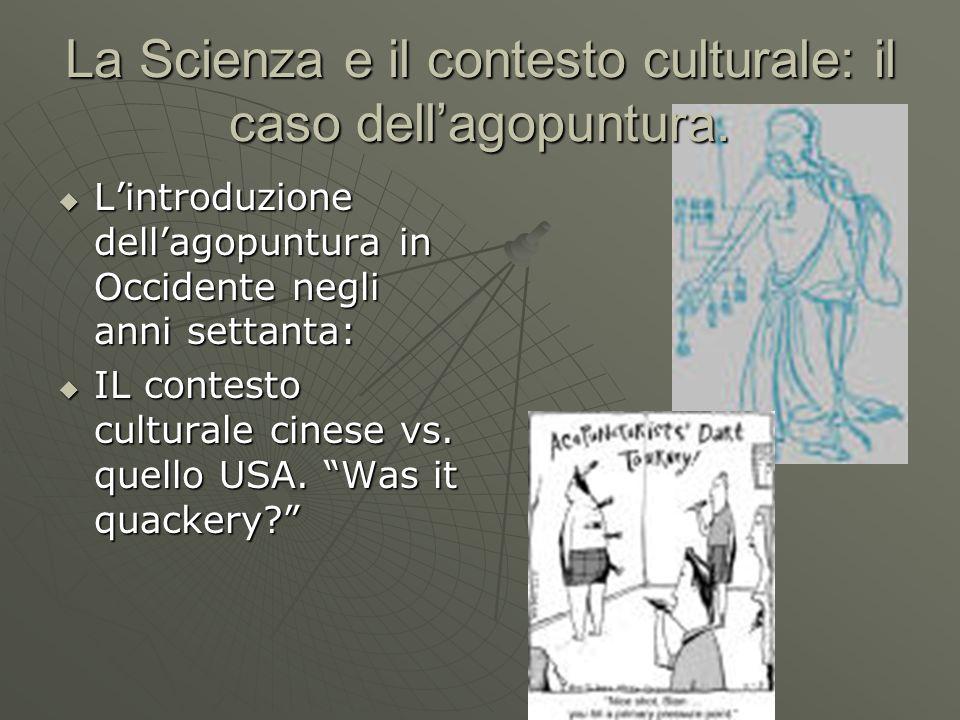 La Scienza e il contesto culturale: il caso dellagopuntura. Lintroduzione dellagopuntura in Occidente negli anni settanta: Lintroduzione dellagopuntur