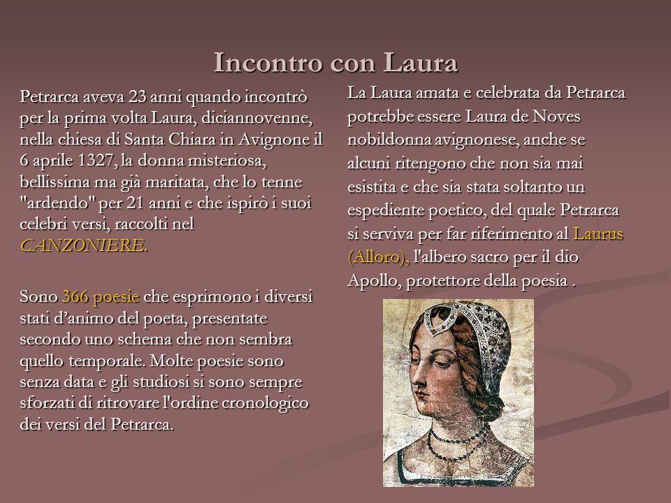 Petrarca aveva 23 anni quando incontrò per la prima volta Laura, diciannovenne, nella chiesa di Santa Chiara in Avignone il 6 aprile 1327, la donna mi