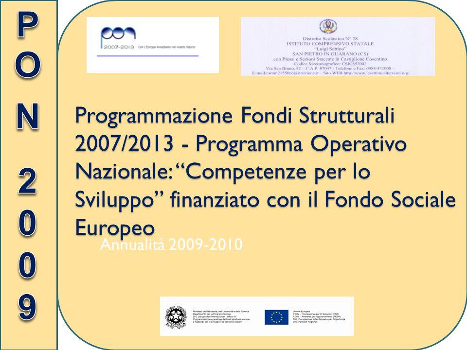 Programmazione Fondi Strutturali 2007/2013 - Programma Operativo Nazionale: Competenze per lo Sviluppo finanziato con il Fondo Sociale Europeo Annualità 2009-2010