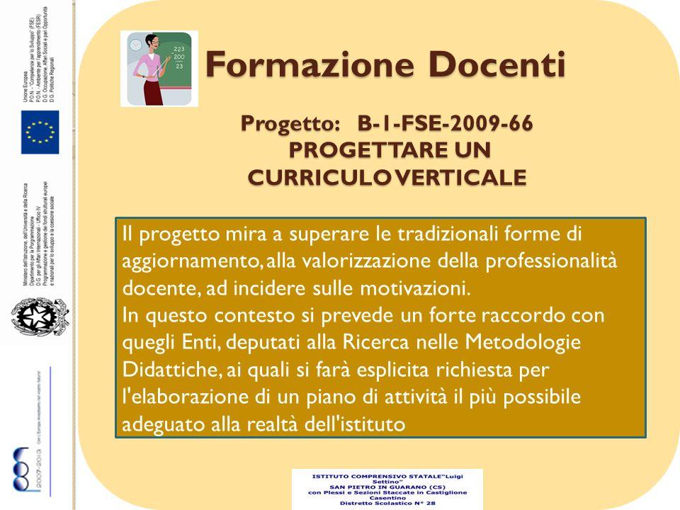 Formazione Docenti Il progetto mira a superare le tradizionali forme di aggiornamento, alla valorizzazione della professionalità docente, ad incidere sulle motivazioni.