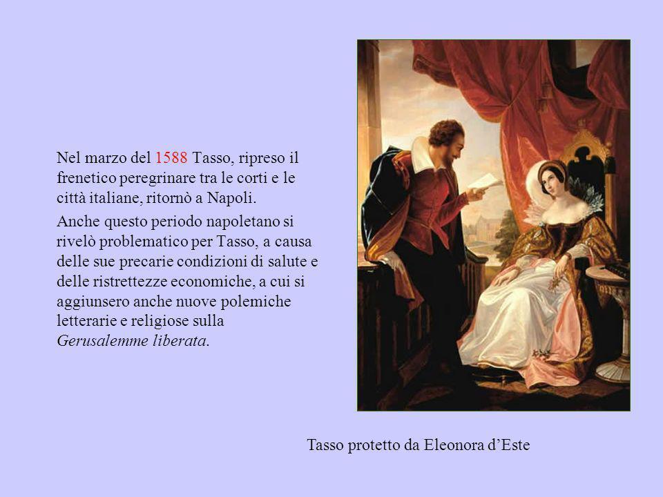 Nel marzo del 1588 Tasso, ripreso il frenetico peregrinare tra le corti e le città italiane, ritornò a Napoli. Anche questo periodo napoletano si rive