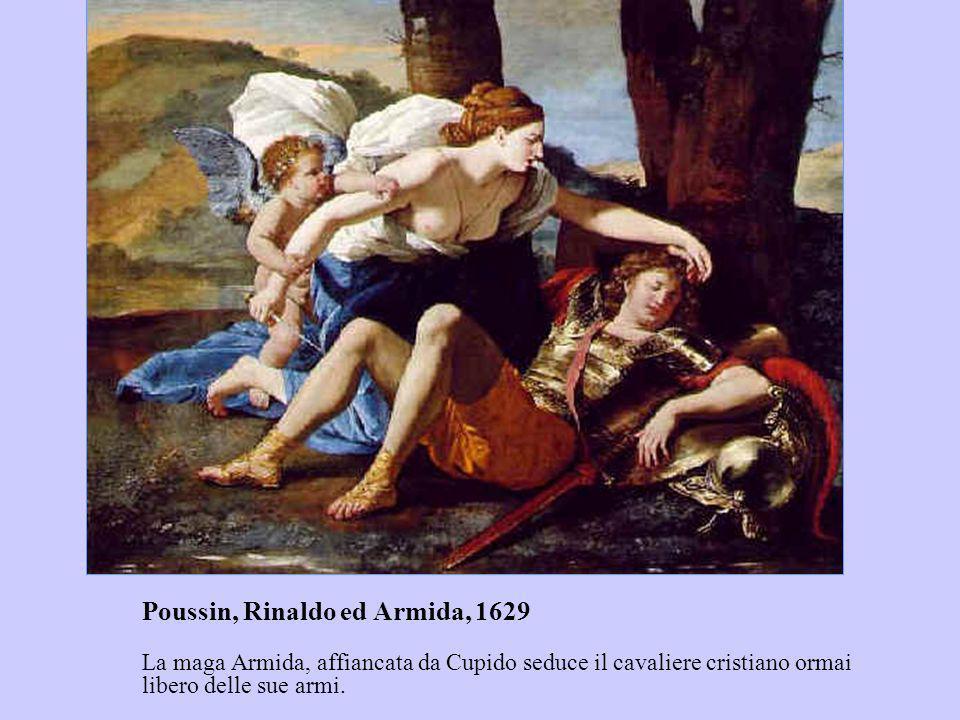 Poussin, Rinaldo ed Armida, 1629 La maga Armida, affiancata da Cupido seduce il cavaliere cristiano ormai libero delle sue armi.