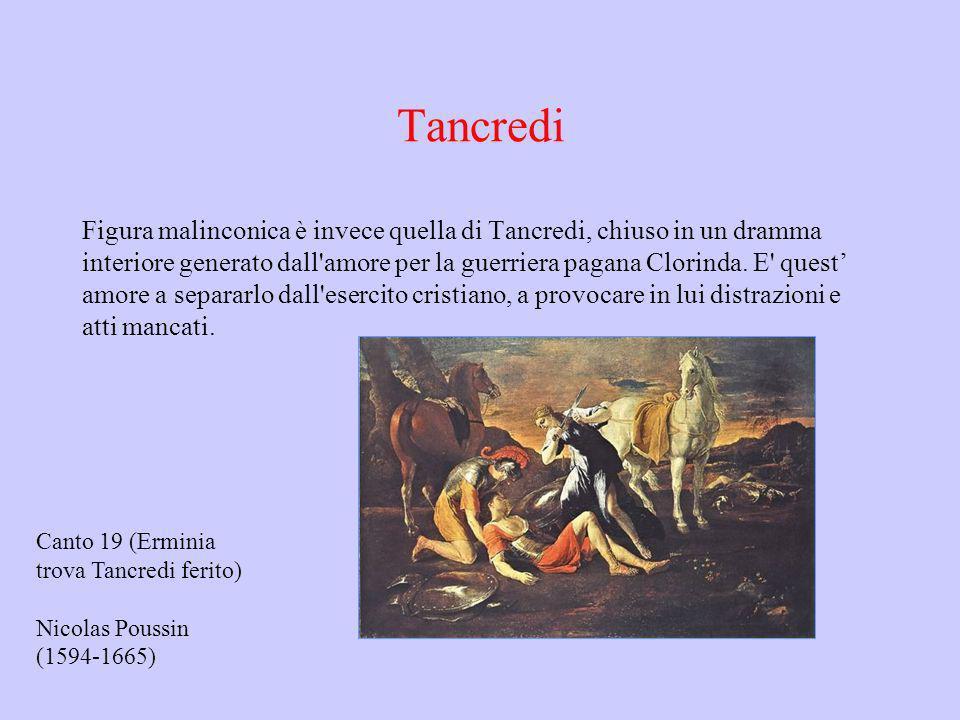 Tancredi Figura malinconica è invece quella di Tancredi, chiuso in un dramma interiore generato dall'amore per la guerriera pagana Clorinda. E' quest
