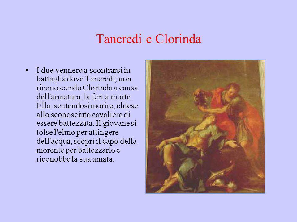 Tancredi e Clorinda I due vennero a scontrarsi in battaglia dove Tancredi, non riconoscendo Clorinda a causa dell'armatura, la ferì a morte. Ella, sen