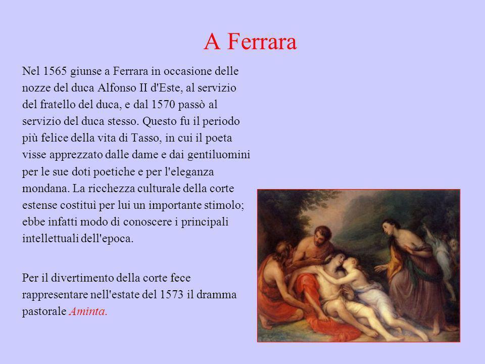 A Ferrara Nel 1565 giunse a Ferrara in occasione delle nozze del duca Alfonso II d'Este, al servizio del fratello del duca, e dal 1570 passò al serviz
