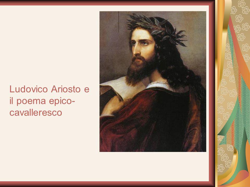 Ludovico Ariosto e il poema epico- cavalleresco