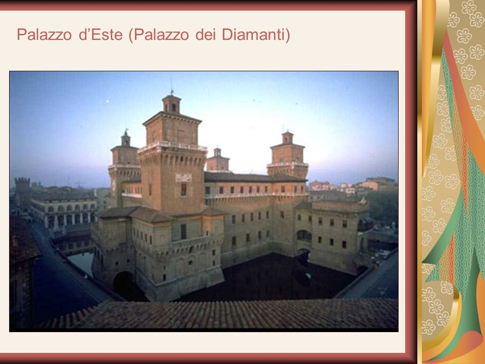 Palazzo dEste (Palazzo dei Diamanti)