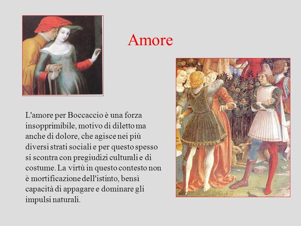 Amore L'amore per Boccaccio è una forza insopprimibile, motivo di diletto ma anche di dolore, che agisce nei più diversi strati sociali e per questo s