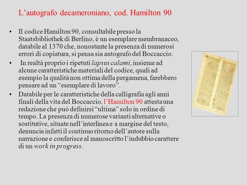 Lautografo decameroniano, cod. Hamilton 90 Il codice Hamilton 90, consultabile presso la Staatsbibliothek di Berlino, è un esemplare membranaceo, data