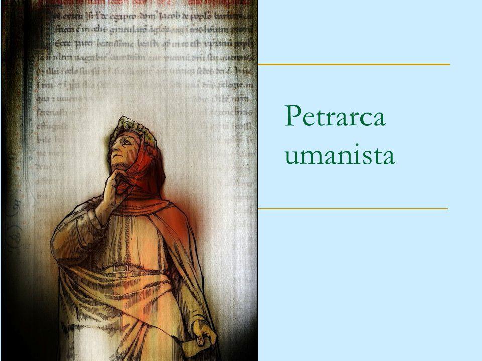 Petrarca è considerato il primo umanista della letteratura italiana.