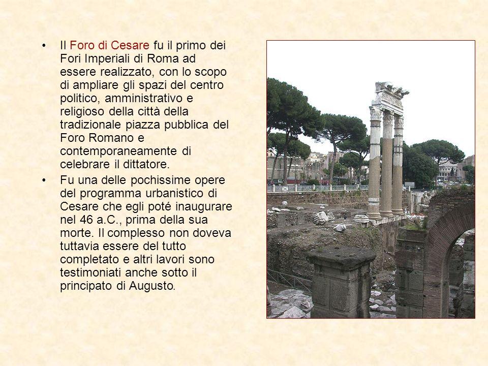 Il Foro di Cesare fu il primo dei Fori Imperiali di Roma ad essere realizzato, con lo scopo di ampliare gli spazi del centro politico, amministrativo