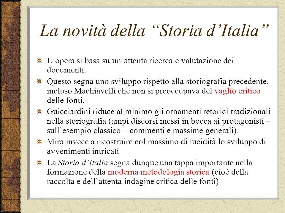 La novità della Storia dItalia Lopera si basa su unattenta ricerca e valutazione dei documenti.