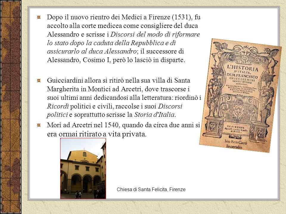 La Storia dItalia (1561) Lo stesso realismo disilluso dei Ricordi ispira lopera più impegnativa di Guicciardini, la Storia dItalia.