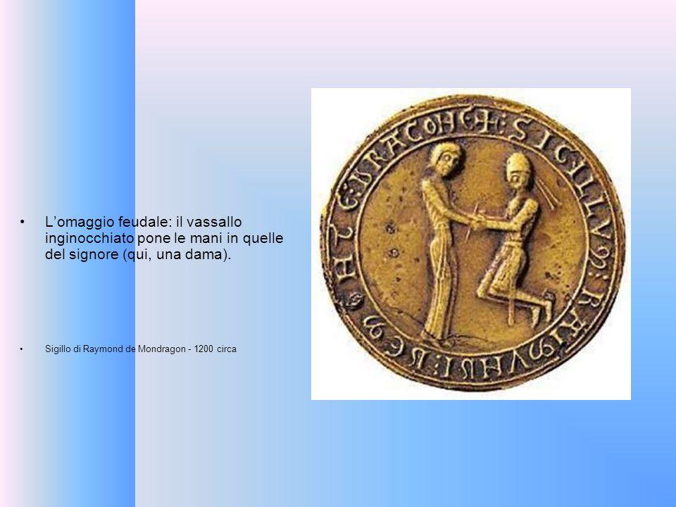 Lomaggio feudale: il vassallo inginocchiato pone le mani in quelle del signore (qui, una dama). Sigillo di Raymond de Mondragon - 1200 circa