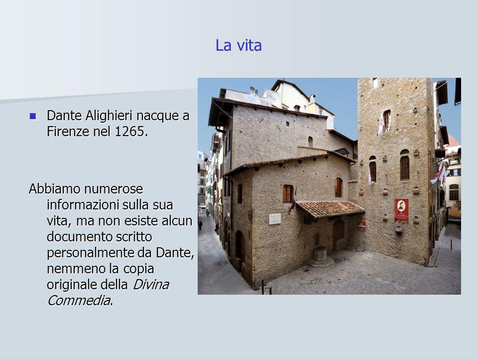 La vita Dante Alighieri nacque a Firenze nel 1265. Dante Alighieri nacque a Firenze nel 1265. Abbiamo numerose informazioni sulla sua vita, ma non esi