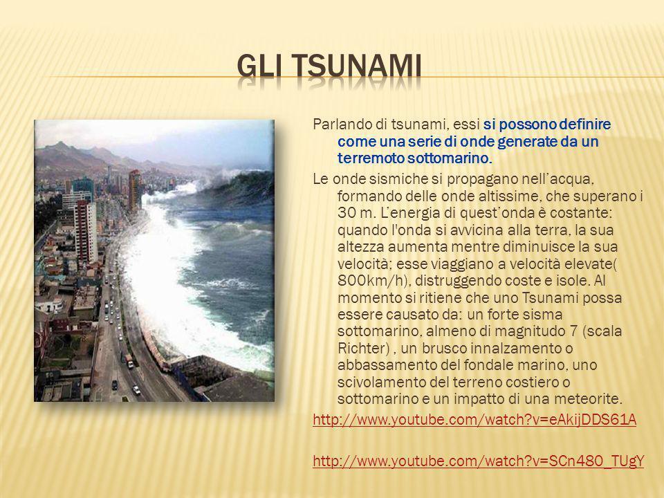 Parlando di tsunami, essi si possono definire come una serie di onde generate da un terremoto sottomarino. Le onde sismiche si propagano nellacqua, fo