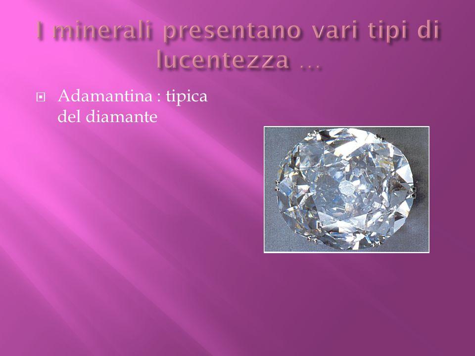 Adamantina : tipica del diamante