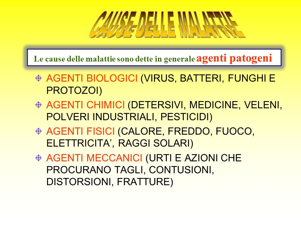 AGENTI BIOLOGICI (VIRUS, BATTERI, FUNGHI E PROTOZOI) AGENTI CHIMICI (DETERSIVI, MEDICINE, VELENI, POLVERI INDUSTRIALI, PESTICIDI) AGENTI FISICI (CALOR