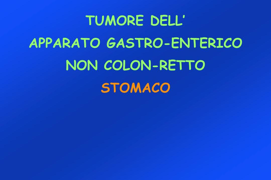 TUMORE DELL APPARATO GASTRO-ENTERICO NON COLON-RETTO STOMACO