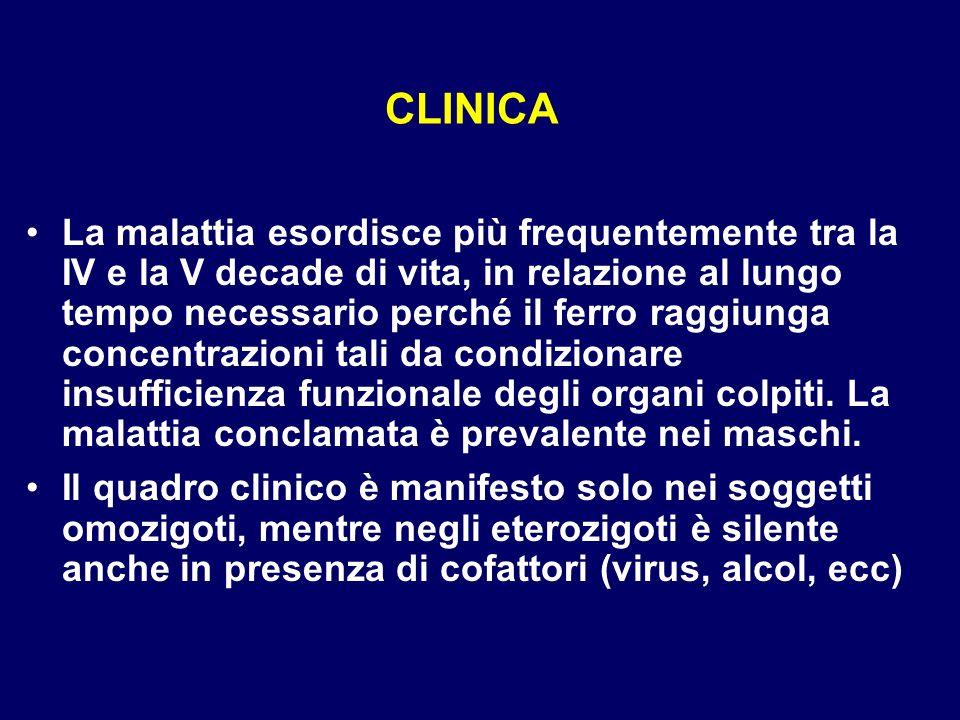 CLINICA La malattia esordisce più frequentemente tra la IV e la V decade di vita, in relazione al lungo tempo necessario perché il ferro raggiunga con