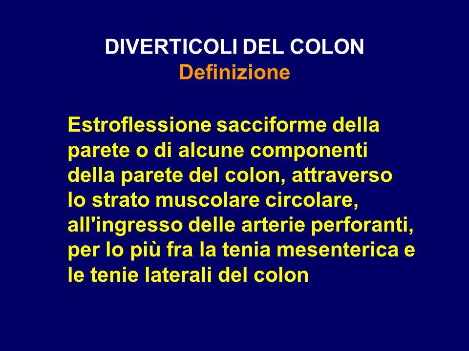 DIVERTICOLI DEL COLON Definizione Estroflessione sacciforme della parete o di alcune componenti della parete del colon, attraverso lo strato muscolare