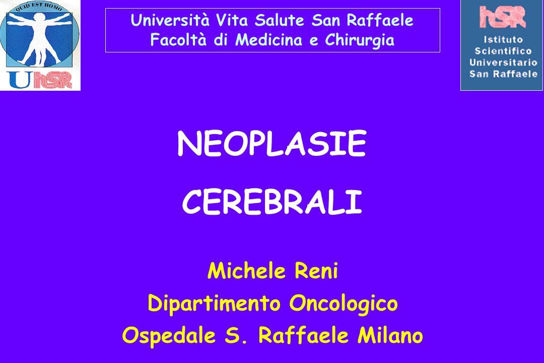 NEOPLASIE CEREBRALI Michele Reni Dipartimento Oncologico Ospedale S.