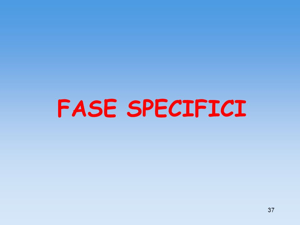 FASE SPECIFICI 37